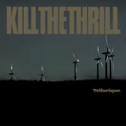 Tellurique - Kill The Thrill