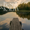 Be Still & Know: Peaceful Voices for Quiet Moments - Various Artists