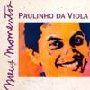 Meus Momentos: Paulinho da Viola, Paulinho da Viola