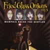 Memphis Rocks the Beatles - Fried Glass Onions, Vol. 3