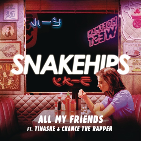 Snakehips + Tinashe + Chance The Rapper - All My Friends