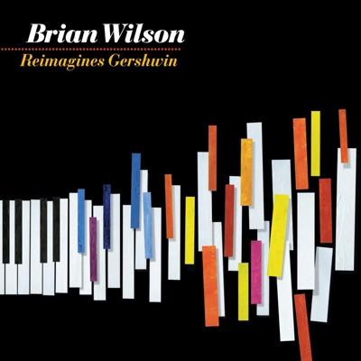 Brian Wilson Reimagines Gershwin - Brian Wilson