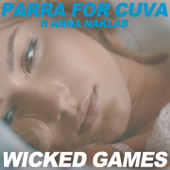 Wicked Games (Radio Edit) [feat. Anna Naklab]