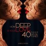 How DEEP Is Your Love (40 Deep House Tunes)