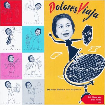Dolores Viaja (Full Album Plus Extra Tracks 1955) - Dolores Duran