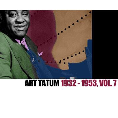 1932-1953, Vol. 7 - Art Tatum