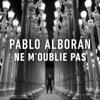 Ne m'oublie pas - Single, Pablo Alborán