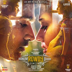 Anirudh Ravichander - Naanum Rowdy Dhaan (Original Motion Picture Soundtrack)