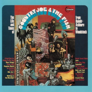 The Life and Time of Country Joe and the Fish - From Haight-Ashbury to Woodstock