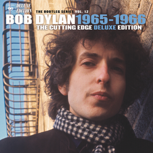 Bob Dylan - The Bootleg Series, Vol. 12: The Cutting Edge 1965-1966 (Deluxe Edition)