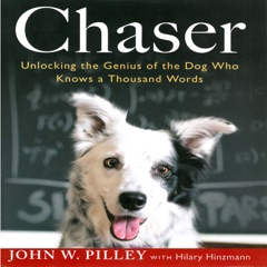 Chaser: Unlocking the Genius of the Dog Who Knows a Thousand Words (Unabridged)