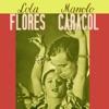Lola Flores Manolo Caracol, Lola Flores & Manolo Caracol
