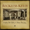 Under the Table and Above the Sun, Reckless Kelly