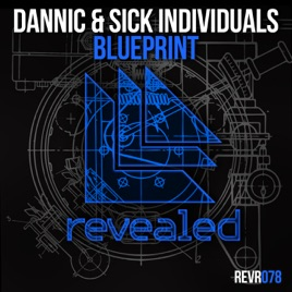 Blueprint single by dannic sick individuals on apple music blueprint single malvernweather Gallery
