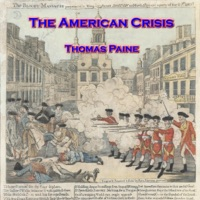The American Crisis Common Sense Unabridged