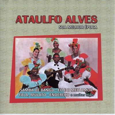 Sua Melhor Época - Ataulfo Alves