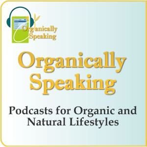 OrganicallySpeaking.org – Holistic Conversations for a Sustainable World