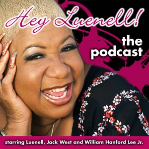 The Hey Luenell! Radio Show Podcast