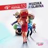 Muzika Je Glavna (Radijski Festival 2013)