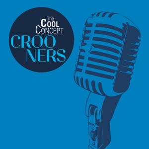 """The Cool Concept """"Crooners"""""""