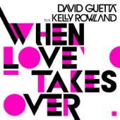 When Love Takes Over (feat. Kelly Rowland ) [Donaeo Remix] - Single