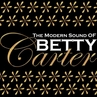 The Modern Sound of Betty Carter - Betty Carter