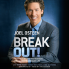 Joel Osteen - Break Out!: 5 Keys to Go Beyond Your Barriers and Live an Extraordinary Life (Unabridged) artwork
