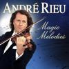 André Rieu - André Rieu - Magic Melodies artwork