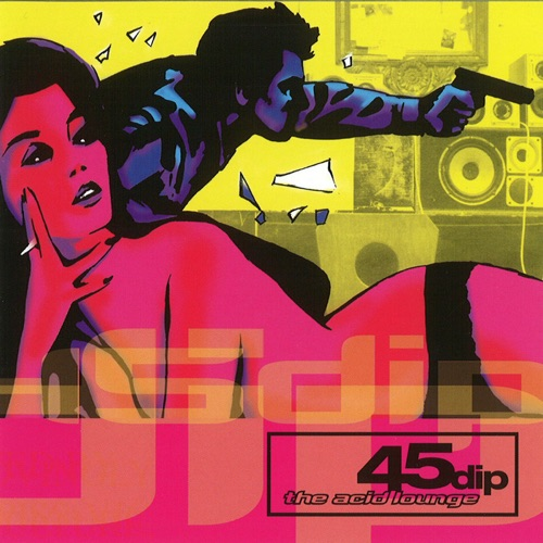 Album artwork of 45 Dip – Acid Lounge