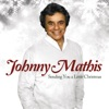 Sending You a Little Christmas, Johnny Mathis