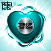 Turn Up the Love (feat. Eyelar)