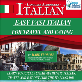 Easy Fast Italian for Travel & Eating: English and Italian Edition (Unabridged) audiobook