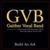 Build an Ark (Performance Tracks) - EP, Gaither Vocal Band