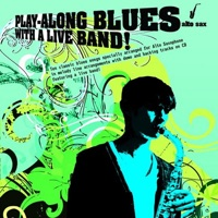 The Backing Tracks - Alto Saxophone: Play-Along Blues with a Live Band