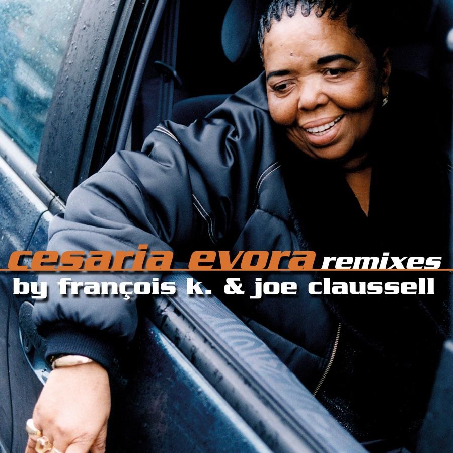 Cesária Evora - Cesaria Evora Remixes By François K. & Joe Claussell