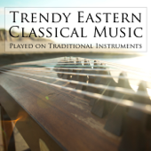 Trendy Eastern Classical Music Played on Traditional Instruments