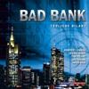 Bad Bank: Tödliche Bilanz