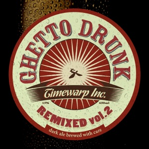 Timewarp inc - Ghetto Drunk feat. Ragga Twins