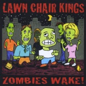 Lawn Chair Kings - Zombies