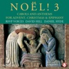 Noël! 3: Carols and Anthems for Advent, Christmas & Epiphany (feat. David Hill), RSVP Voices
