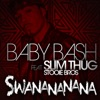 Swanananana feat Slim Thug Stooie Bros Single