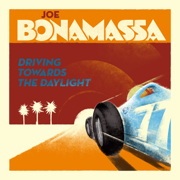 Driving Towards the Daylight - Joe Bonamassa - Joe Bonamassa