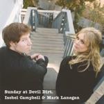 Isobel Campbell & Mark Lanegan - Rambling Rose, Clinging Vine