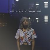 Jane Decker - Stonewallin'