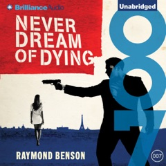 Never Dream of Dying: James Bond Series, Book 34 (Unabridged)