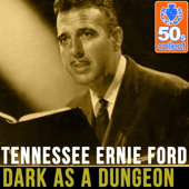 Dark As A Dungeon (Remastered)-Tennessee Ernie Ford