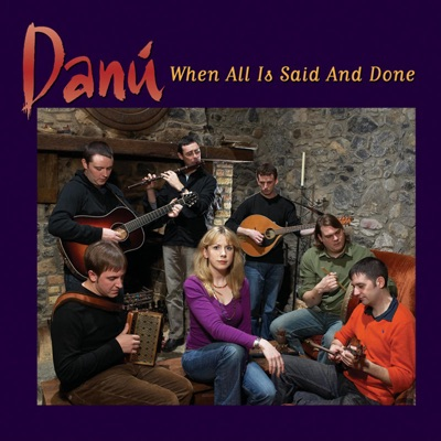 When All Is Said and Done - Danu