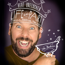 Life of the Party: Stories of a Perpetual Man-Child (Unabridged) audiobook