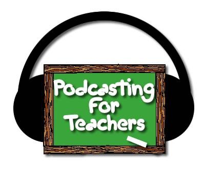Podcasting for Teachers