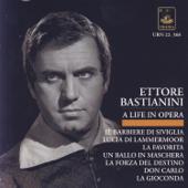 Bastianini - A Life in Opera: Rossini, Donizetti, Ponchielli, Verdi